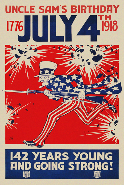WWI Poster : Uncle Sam : July 4th Uncle Sam's Birthday : WW1 Propaganda World War I