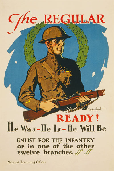 WWI Poster : US Army : The Regular Ready For Enlistment in the Infantry : WW1 Propaganda World War I
