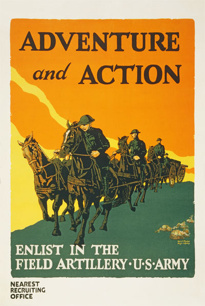 WWI Poster : US Army : Enlist In The Field Artillery : WW1 Propaganda World War I